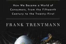 شرح تباهی جامعه مصرفگرا/ نگاهی به کتاب جدید «فرانک ترنتمان»